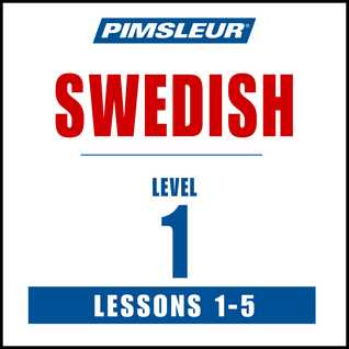 Swedish Phase 1, Unit 01-05: Learn to Speak and Understand Swedish with Pimsleur Language Programs Pimsleur Language Programs