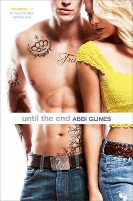 Until the End (Sea Breeze #9)  - Abbi Glines