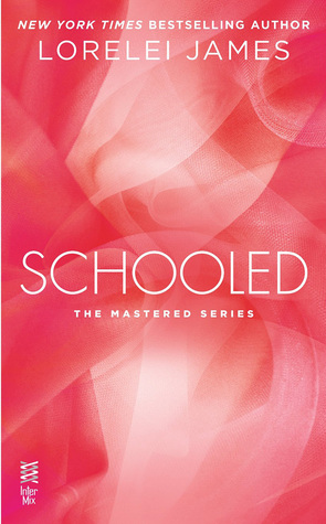 Schooled (Mastered #2.5) -  Lorelei James