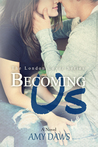 Becoming Us (London Lover, #2)
