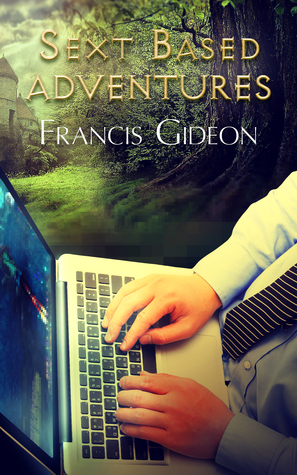 Recent Release Review: Sext Based Adventures by Francis Gideon