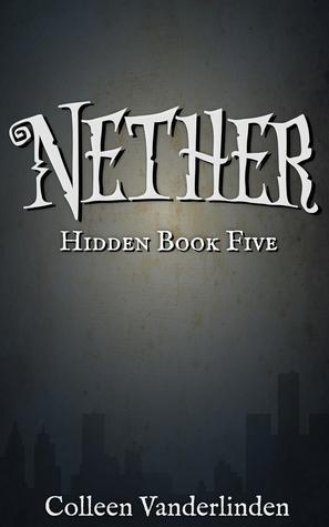 Nether (Hidden #5) - Colleen Vanderlinden