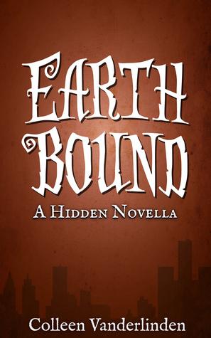 Earth Bound (Hidden #4.5)  - Colleen Vanderlinden
