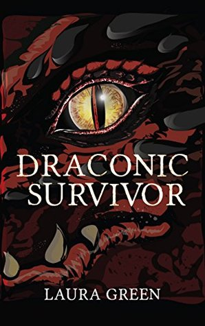 Draconic Survivor  by  Laura Green