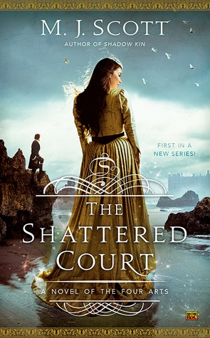 The Shattered Court (A Novel of the Four Arts, #1)