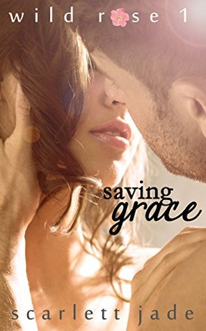 Saving Grace (Wild Rose Book 1)