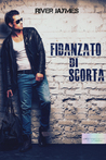 Fidanzato di scorta (The Boyfriend Chronicles, #1)