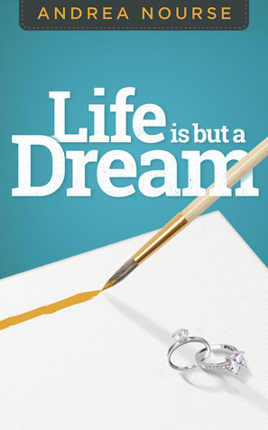 Life is But a Dream by Andrea Nourse
