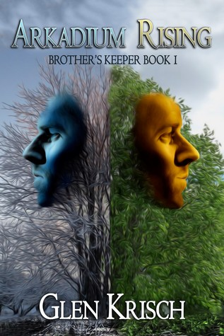Arkadium Rising, Brother's Keeper Book 1 by Glen R. Krisch