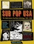 Sub Pop USA: The Subterraneanan Pop Music Anthology, 1980�1988