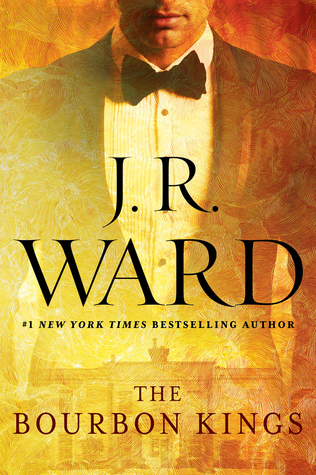 Book Review: J.R. Ward's The Bourbon Kings