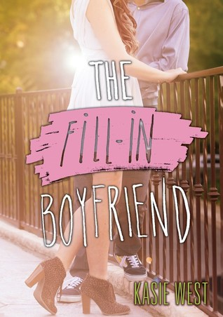 Book Review: The Fill-In Boyfriend by Kasie West