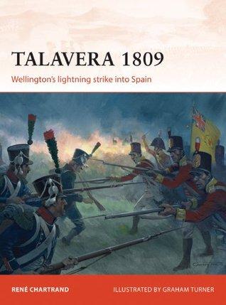 Talavera 1809: Wellingtons lightning strike into Spain (Campaign 253)  by  René Chartrand