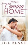 Coming Home (The Santa Monica Trilogy, #2)