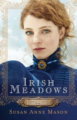 Irish Meadows (Courage to Dream) – debut in stores!