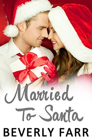 Married to Santa (Romantic Novella)