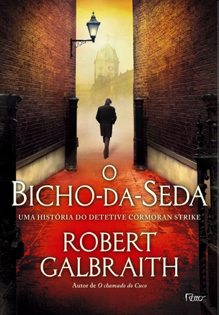 O Bicho-da-Seda (Cormoran Strike, #2)