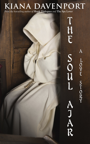 THE SOUL AJAR,  A Love Story by Kiana Davenport