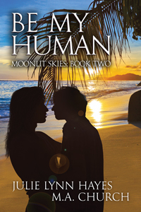 Book Review:  Be My Human (Moonlit Skies #2) by Julie Lynn Hayes & M.A. Church