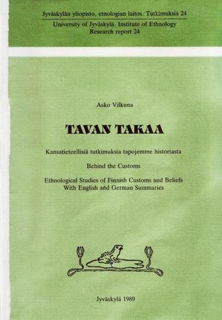 Tavan takaa: Kansatieteellisiä tutkimuksia tapojemme historiasta  by  Asko Vilkuna