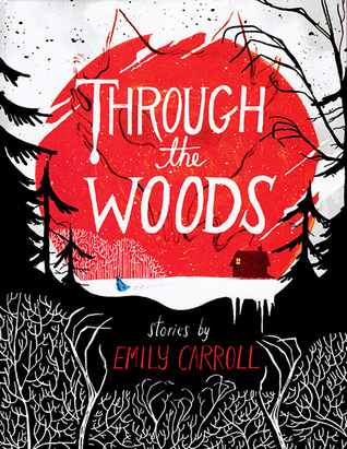 Through the Woods by Emily Carroll, gothic, graphic novel