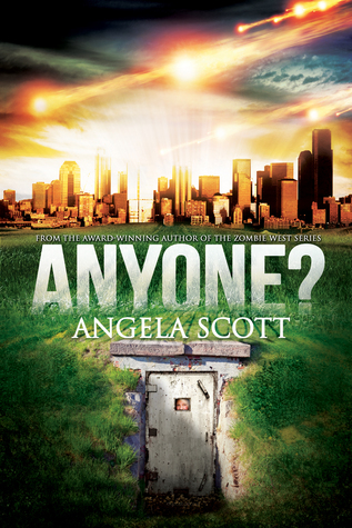 Anyone? -  Angela Scott