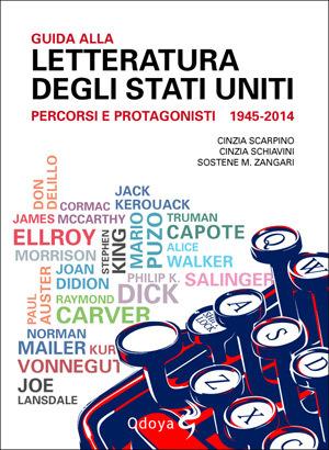 Guida alla letteratura degli Stati Uniti. Percorsi e protagonisti 1945-2014 Cinzia Scarpino