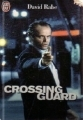 The Crossing Guard  by  David Rabe
