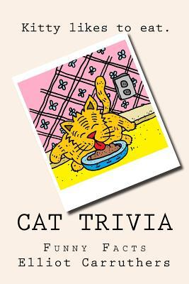 Cat Trivia by Elliot S. Carruthers