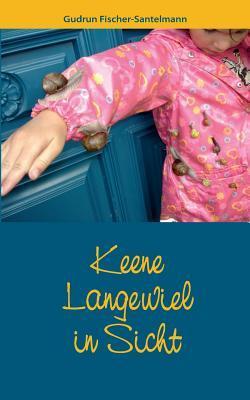 Keene Langewiel in Sicht  by  Gudrun Fischer-Santelmann