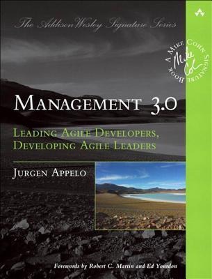 Management 3.0: Leading Agile Developers, Developing Agile Leaders (Adobe Reader) (2010) by Jurgen Appelo