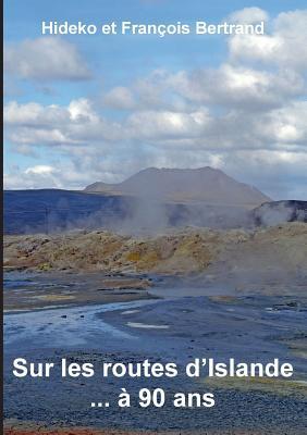Sur les routes dIslande ... à 90 ans  by  Hideko et François Bertrand