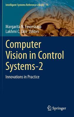 Computer Vision in Control Systems-2: Innovations in Practice Margarita N Favorskaya