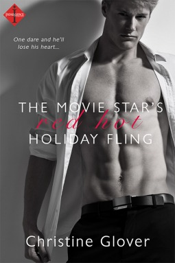 The Movie Star's Red Hot Holiday Fling — Christine Glover
