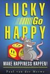 Lucky Go Happy  by Paul Van Der Merwe