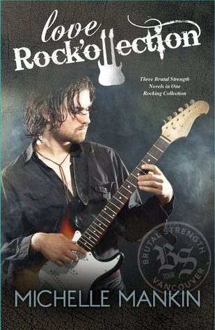 Love Rock'ollection (The Brutal Strength Rock Star Trilogy, books 1-3)