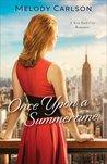Once Upon a Summertime: A New York City Romance (Follow Your Heart, #1)