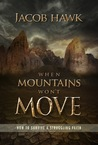 When Mountains Won't Move: How to Survive a Struggling Faith