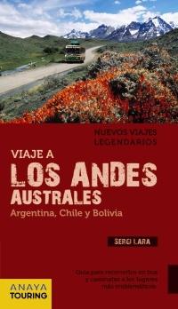 Viaje a los Andes australes: Argentina, Chile y Bolivia Sergi Lara