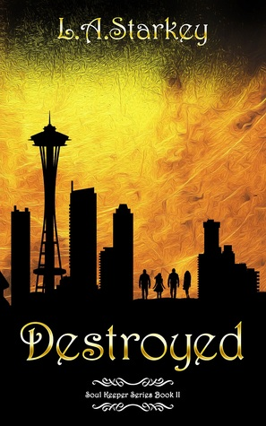 Destroyed (Soul Keeper, #2)