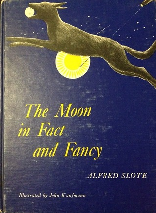 The Moon in Fact and Fancy Alfred Slote