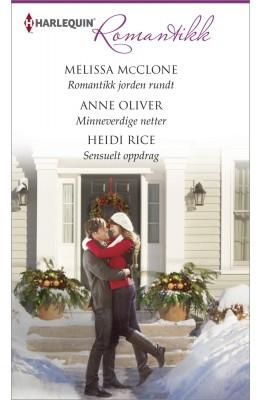 Romantikk jorden rundt/ Minneverdige netter/ Sensuelt Oppdrag by Melissa McClone, Anne Olive...