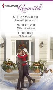 Romantik jorden runt/ Nätter att minnas/ Oväntat möte by Melissa McClone, Anne Olive...