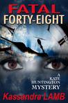 Fatal Forty-Eight  (A Kate Huntington Mystery #7)