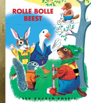 Rolle bolle beest  by  Richard Scarry