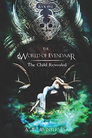 The Child Revealed (The World of Evendaar #1)