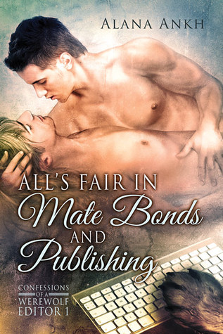 Recent Release Review: All's Fair in Mate Bonds and Publishing by Alana Ankh
