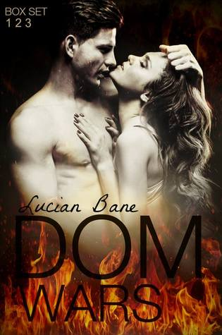 Dom Wars Rounds 1, 2, 3 (Dom Wars, #1-3) by Lucian Bane
