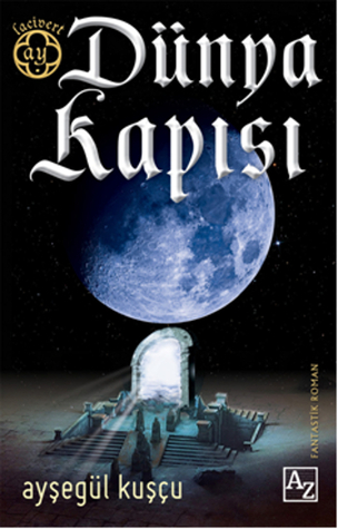 Dünya Kapısı (Lacivert Ay, #1)  by  Ayşegül Kuşçu