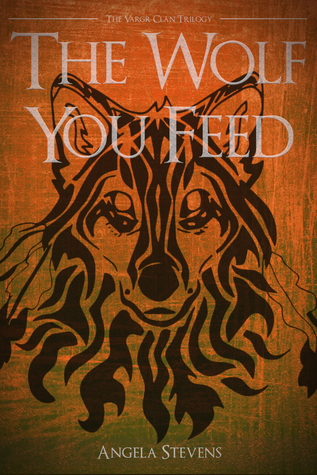 The Wolf You Feed (The Vargr Clan Trilogy, #1)